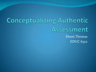 Conceptualizing Authentic Assessment