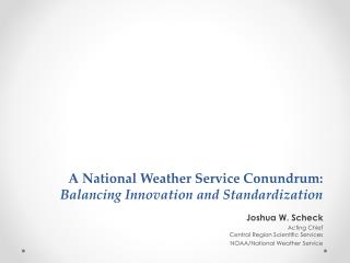 A National Weather Service Conundrum:  Balancing Innovation and Standardization