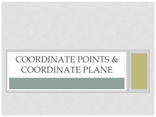 Coordinate Points &  Coordinate Plane