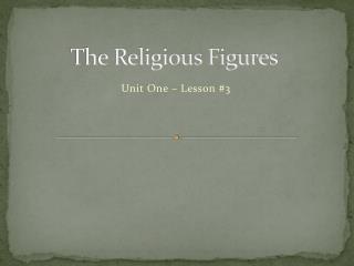 The Religious Figures