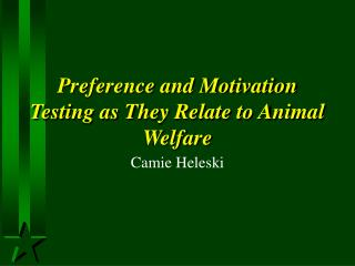 Preference and Motivation Testing as They Relate to Animal Welfare