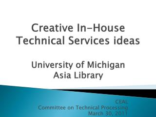 Creative  In-House  Technical Services ideas University of Michigan  Asia Library