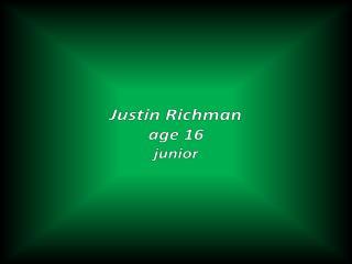 Justin Richman age 16 junior