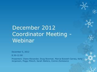 December  2012 Coordinator Meeting - Webinar