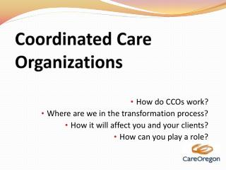 Coordinated Care Organizations