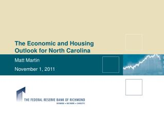 The Economic and Housing Outlook for North Carolina Matt Martin November 1,  2011