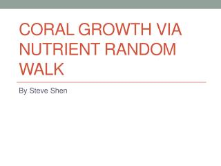 Coral Growth via Nutrient Random Walk