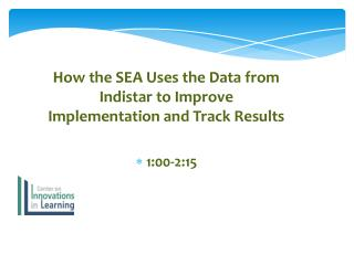 How the SEA Uses the Data from Indistar to Improve Implementation and Track Results