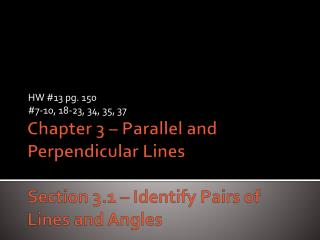 Chapter 3 – Parallel and Perpendicular Lines Section 3.1 – Identify Pairs of Lines and Angles