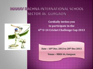 MANAV  RACHNA INTERNATIONAL SCHOOL  SECTOR 46, GURGAON