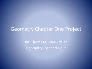 Geometry Chapter One Project