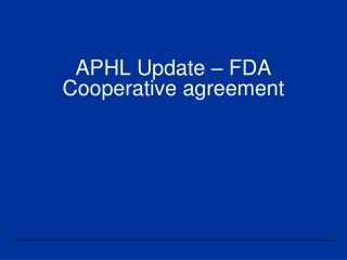 APHL Update – FDA Cooperative agreement