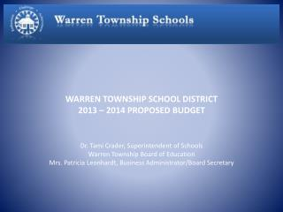 WARREN TOWNSHIP SCHOOL DISTRICT 2013 – 2014 PROPOSED BUDGET