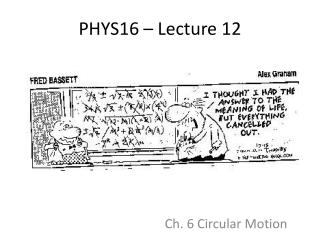 PHYS16 – Lecture 12