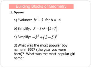 1.Opener a) Evaluate:            for b = -4 b) Simplify:  c) Simplify: