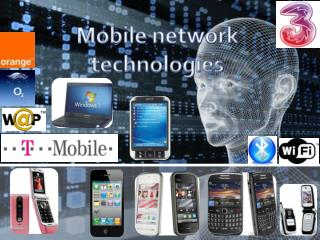 Mobile network technologies