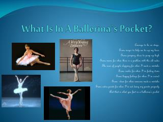 What  Is In  A Ballerina`s  Pocket?