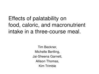 Effects of palatability on  food, caloric, and macronutrient intake in a three-course meal.