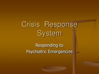 Crisis  Response  System