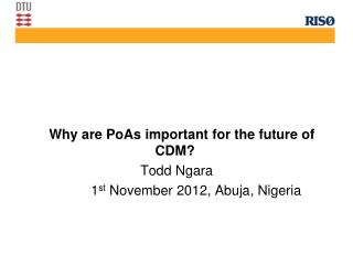 Why are  PoAs important  for  the future  of  CDM?                                Todd  Ngara