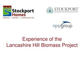 Experience of the  Lancashire Hill Biomass Project