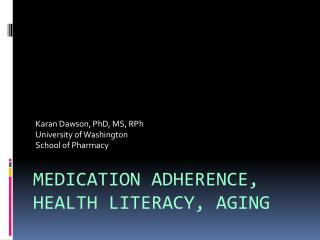 Karan Dawson, PhD, MS, RPh University of Washington School of Pharmacy