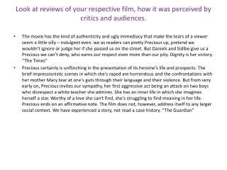 Look at reviews of your respective film, how it was perceived by critics and audiences.