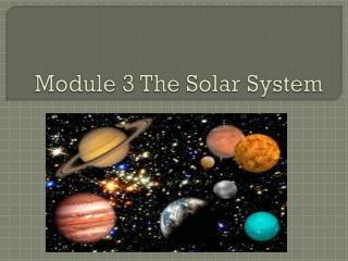 Module 3 The Solar System