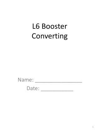 L6 Booster  Converting