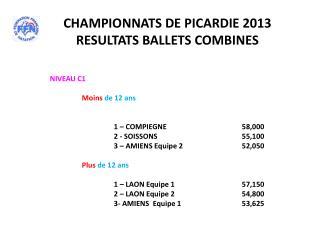 CHAMPIONNATS DE PICARDIE 2013 RESULTATS BALLETS COMBINES