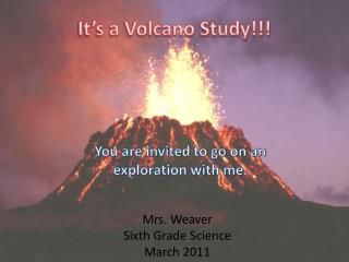 It's a Volcano Study!!!