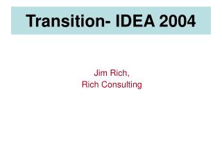 Transition- IDEA 2004