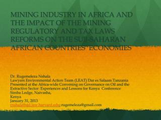 Dr. Rugemeleza Nshala Lawyers Environmental Action Team (LEAT) Dar es Salaam Tanzania