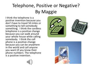 Telephone, Positive or Negative? By Maggie