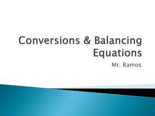 Conversions & Balancing Equations