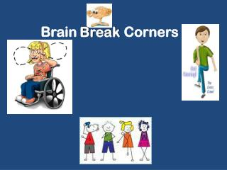 Brain  Break  Corners