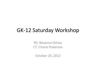 GK-12 Saturday Workshop