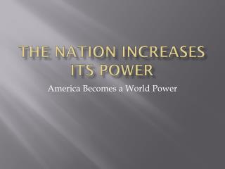 The Nation increases its power