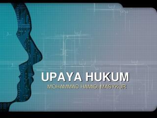 UPAYA HUKUM