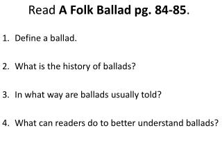 Read  A Folk Ballad pg. 84-85 .
