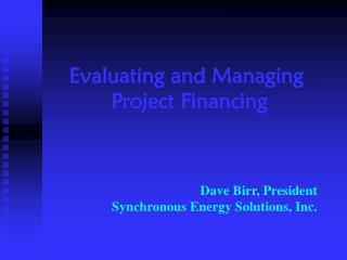 Dave Birr, President Synchronous Energy Solutions, Inc.