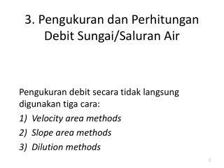 3.  Pengukuran dan Perhitungan  Debit Sungai/ Saluran  Air