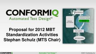 Proposal for  2012 MBT  Standardization Activities Stephan Schulz (MTS Chair)