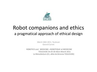 Robot  companions  and  ethics a  pragmatical approach  of  ethical  design