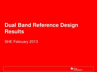 Dual Band Reference Design Results