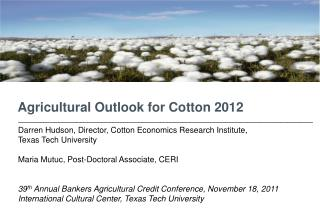 Agricultural Outlook for Cotton 2012