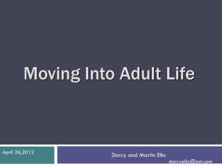 Moving Into Adult Life