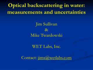 Optical backscattering in water: measurements and uncertainties