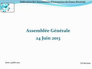 Assemblée Générale  24 Juin 2013