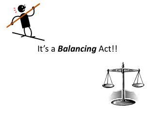 It's a  Balancing  Act!!